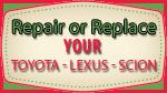 repair_or_replace_toyota_lexus_scion.png