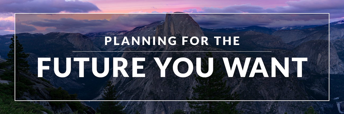 Planning for the Future You Want - Prospects - April 2018.png