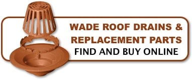 Find And Buy Wade Roof Drains