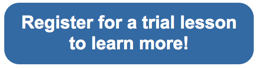Register for a trial lesson to learn more