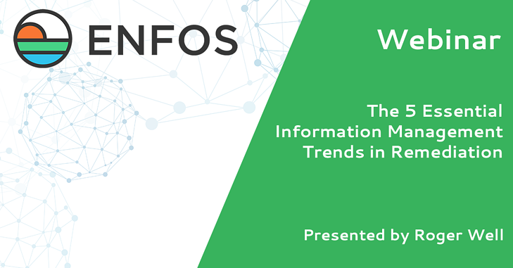 ENFOS Webinar: 5 Essential Information Management Trends in Remediation
