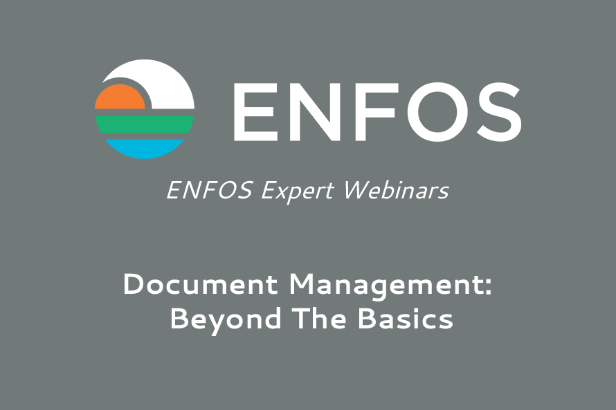 ENFOS Expert Webinar - Document Management: Beyond The Basics