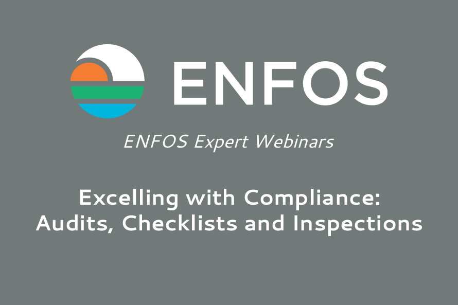 ENFOS Expert Webinar - Excelling with Compliance: Audits, Checklists and Inspections in ENFOS