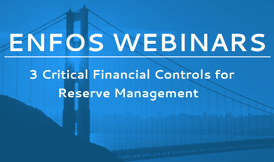 ENFOS Webinar: Three Critical Financial Controls for Reserve Management