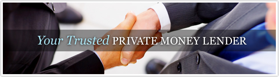 Your Trusted Private Money Lender