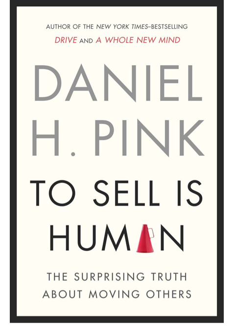 Dan Pink To Sell Is Human