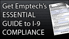 Emptech Essential Guide to I-9 Compliance for Employers