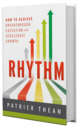 Patrick Theans book Rhythm: How to Achieve Breakthrough Execution and Accelerate Growth