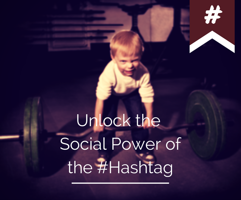 Unlock the Social Power of the Hashtag