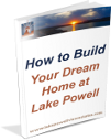 How to Build Your Dream Home at Lake Powell