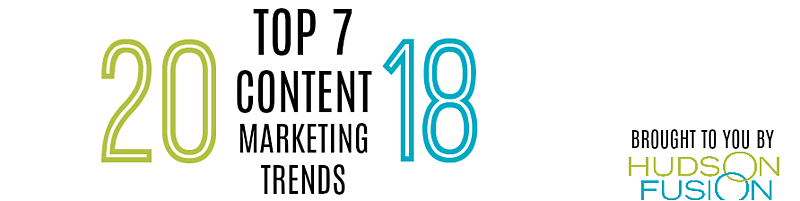 7 Content Marketing Trends to Watch in 2018