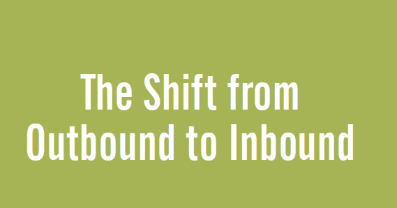 the shift from outbound to inbound marketing