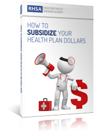 HOW TO SUBSIDIZE YOUR HEALTH PLAN DOLLARS