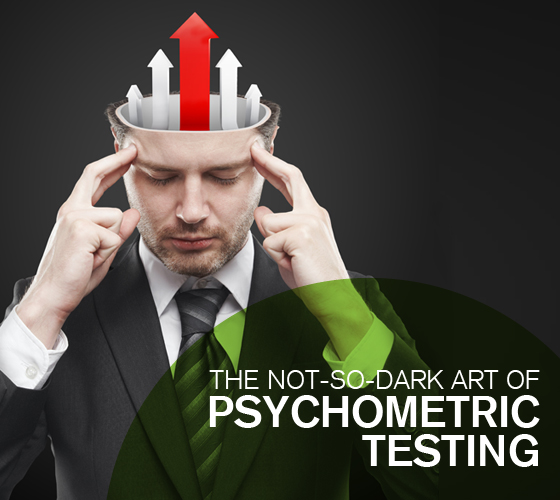 The not so dark art of psychometric testing