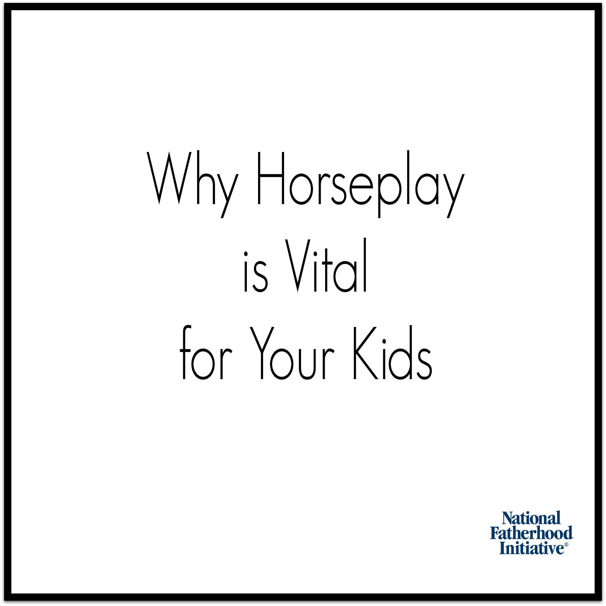 why-horseplay-is-vital-for-your-kids
