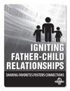 Igniting Father-Child Relationships