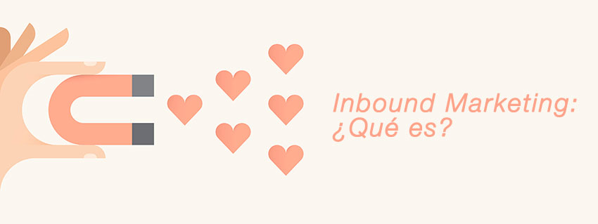 Inbound Marketing ¿Qué es?