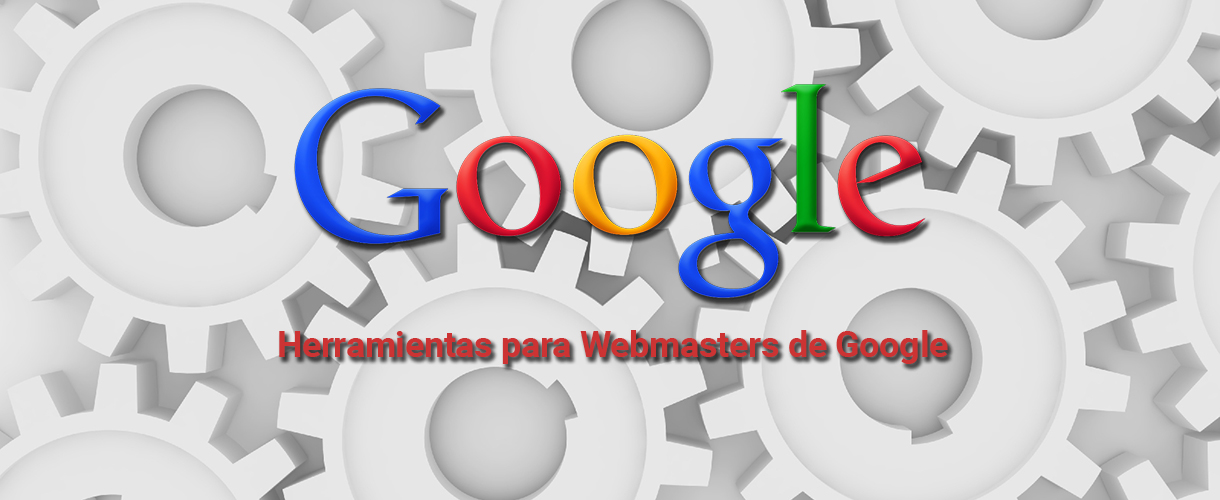 google webmaster tools guia completa Google Webmaster Tools: el mejor aliado para tus acciones SEO