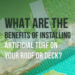 What Are The Benefits Of Installing Artificial Turf On
