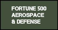 FORTUNE 500 AEROSPACE & DEFENSE