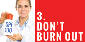 Don't Burn Out!