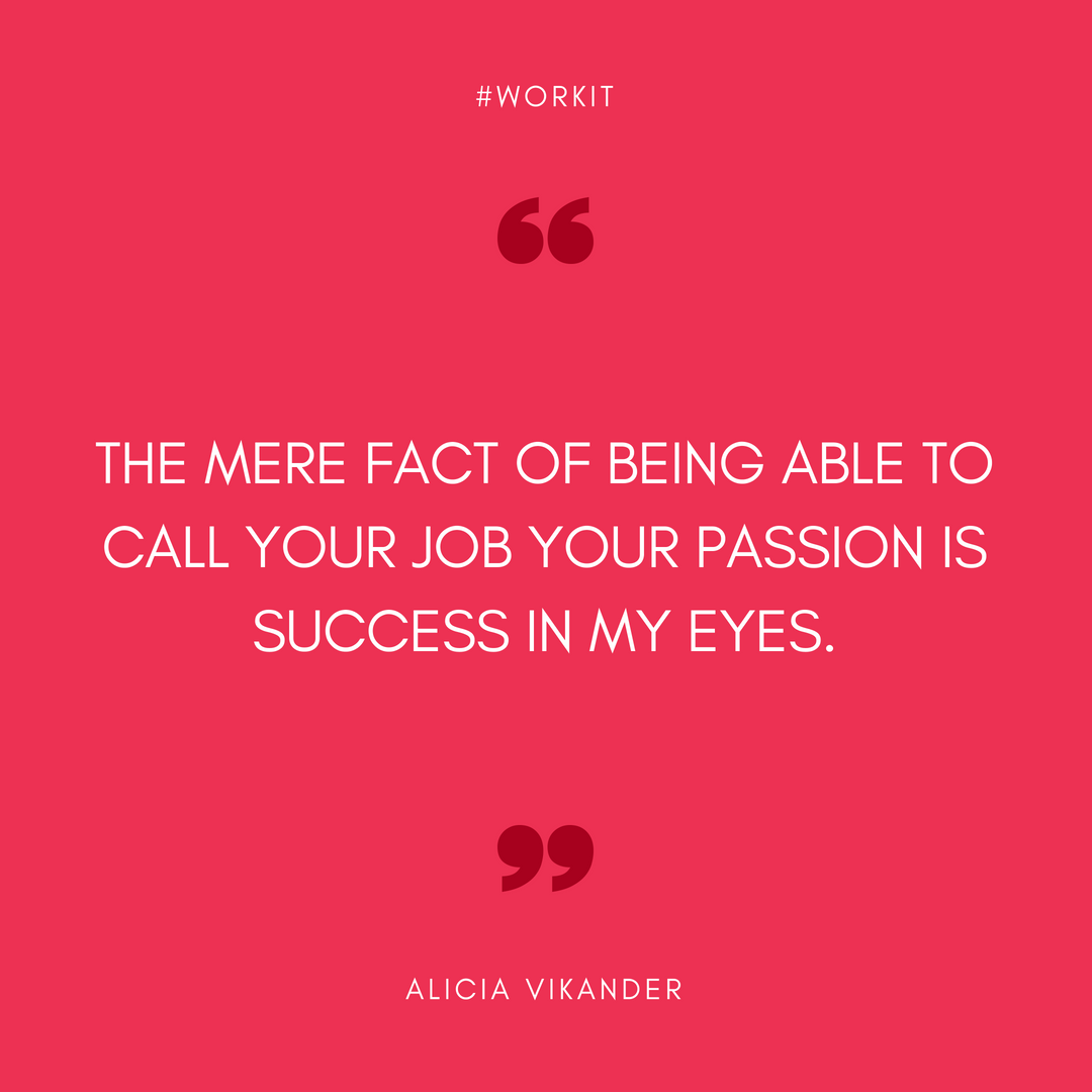 """""""The mere fact of being able to call your job your passion is success in my eyes."""" - Alicia Vikander"""
