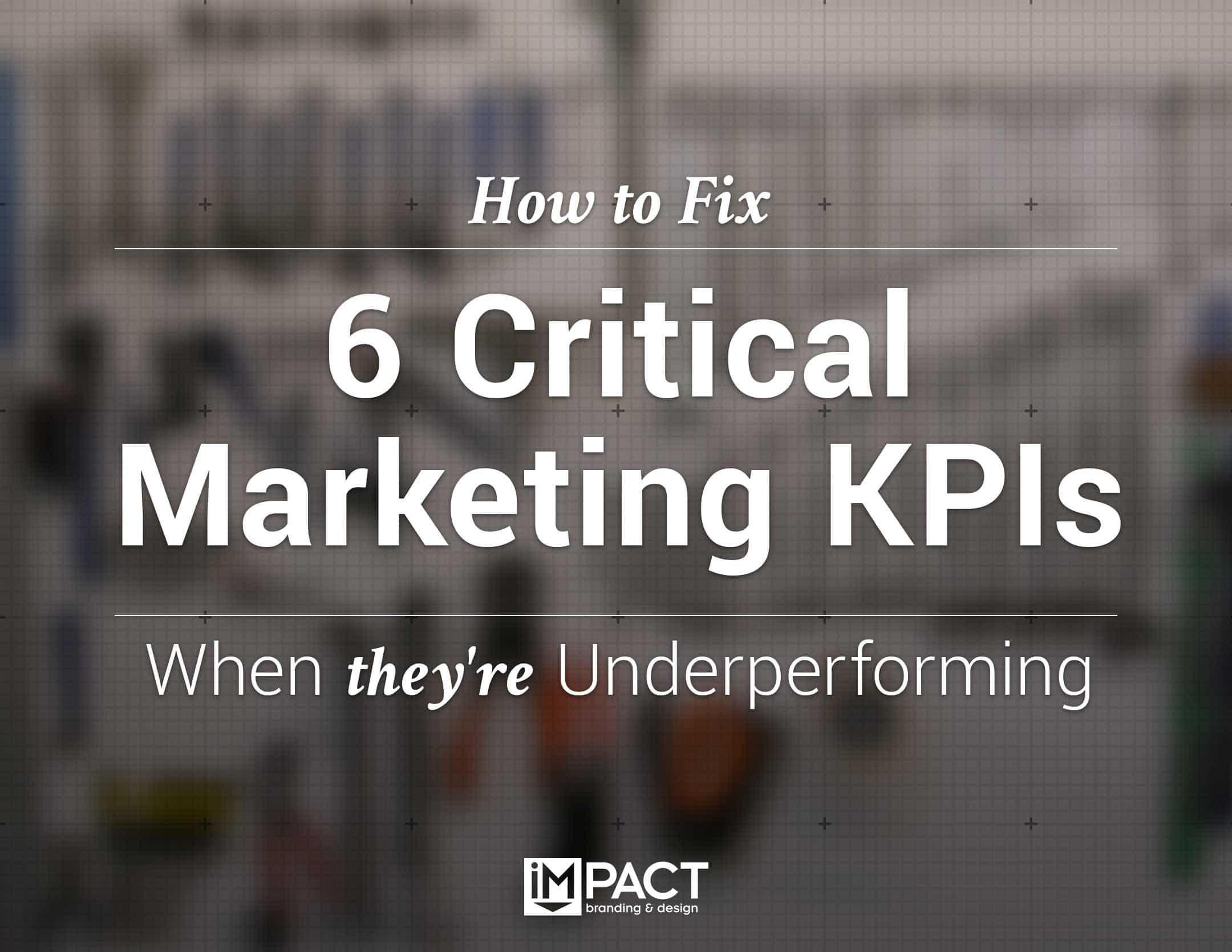 Free Ebook: How to Fix 6 Critical Marketing KPIs When They're Underperforming