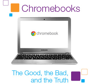 The Good, the Bad, and the Truth of Using Chromebooks in Education