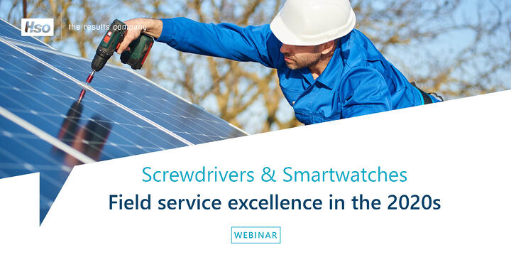 Field Service Webinar: Screwdrivers and Smartwatches - Service Excellence in the 2020s.