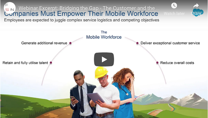 Bridging the Gap - The Customer and the Mobile Workforce