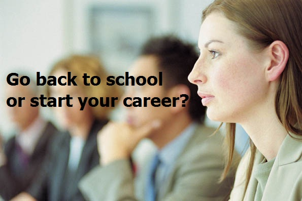 http://blog.randstad.ca/Blog/bid/335027/Go-back-to-school-or-start-your-career