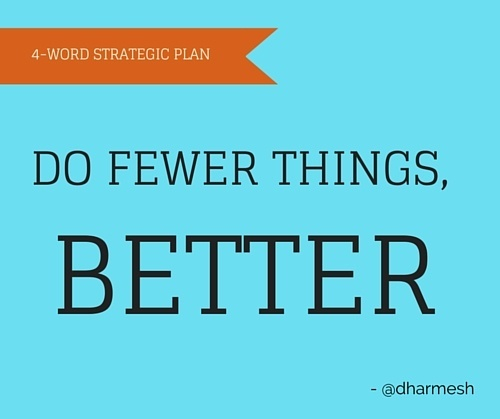 Do Fewer Things, Better