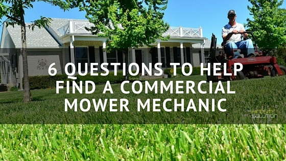 6_Questions_to_Help_Find_a_Commercial_Mower_Mechanic.jpg
