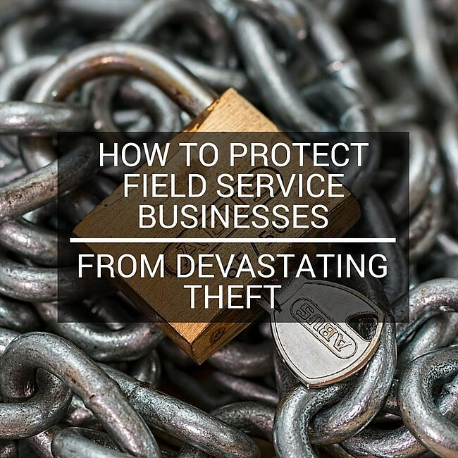 How to protect field service businesses from devastating theft - How to keep thieves away from your home ...