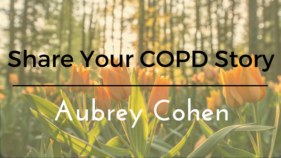Share_Your_COPD_Story_Aubrey_Cohen.png