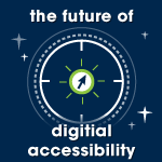 the future of digital accessibility