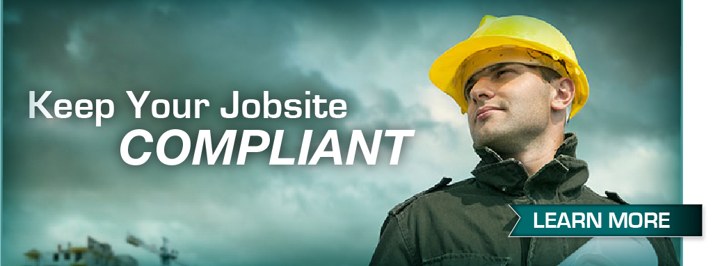 Keep Your  Jobsite Compliant