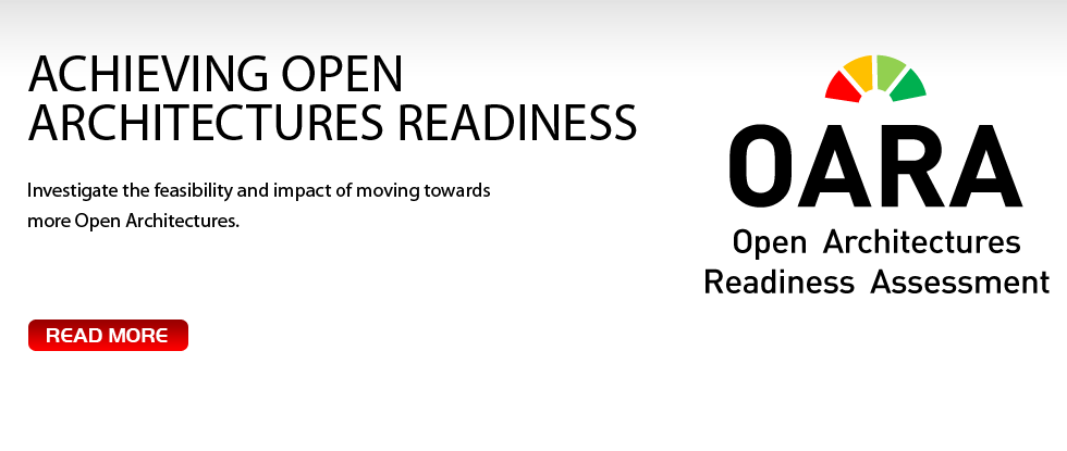 Achieving Open Architectures Readiness. Investigate the feasibility and impact of moving towards more Open Architectures. Read more.