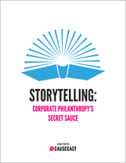 "Causecast Case Study: ""Storytelling: Corporate Philanthropy's Secret Sauce"""