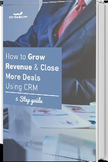 How to Grow Revenue & Close More Deals Using CRM