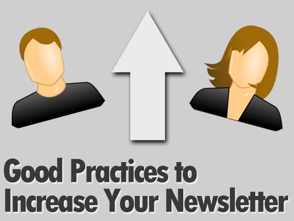 The Best Practices For Increasing Your Newsletter Subscriptions