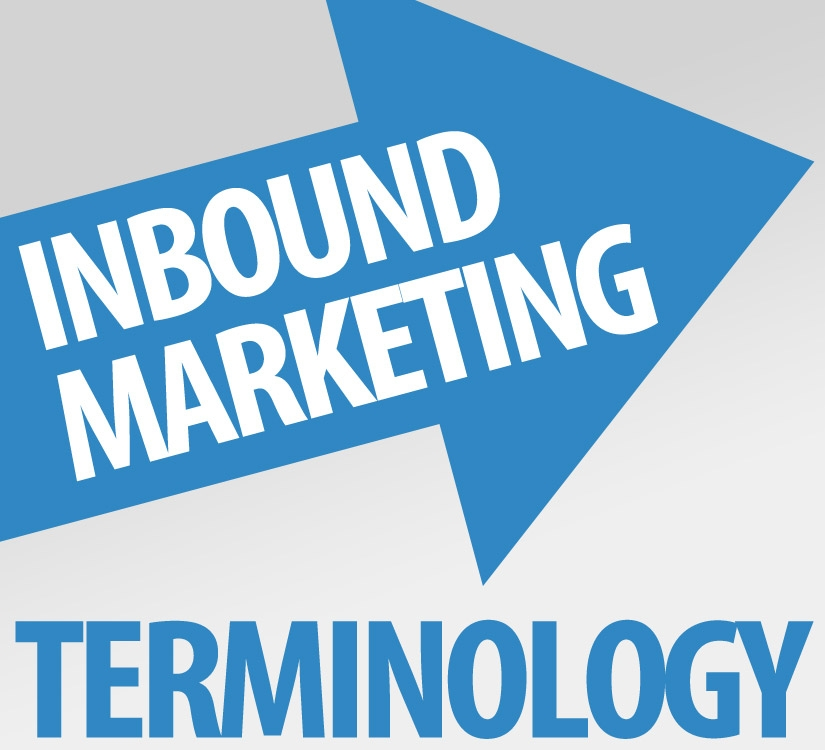 Inbound Marketing Terminology – Terms You Should Know