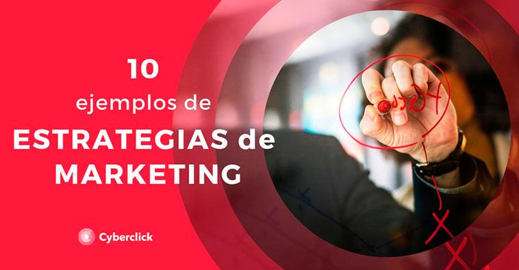 10 ejemplos de estrategias de marketing