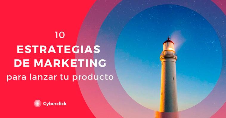 10 estrategias de marketing para lanzar tu producto (+ebook)