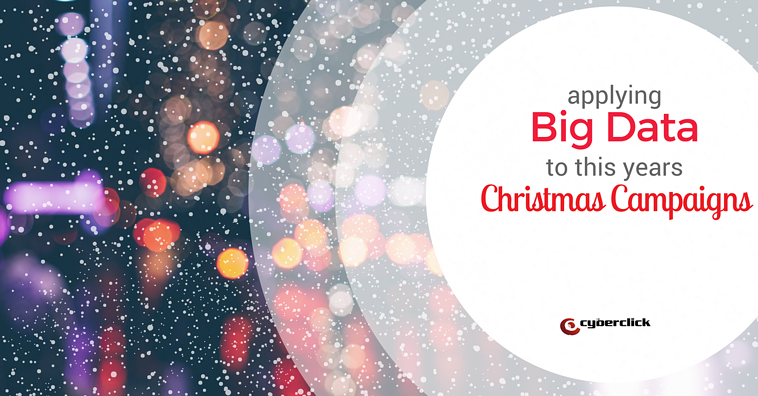 Applying Big Data to this years' Christmas Campaigns