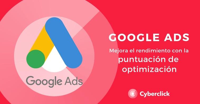 Google Ads: mejora el rendimiento con la puntuación de optimización