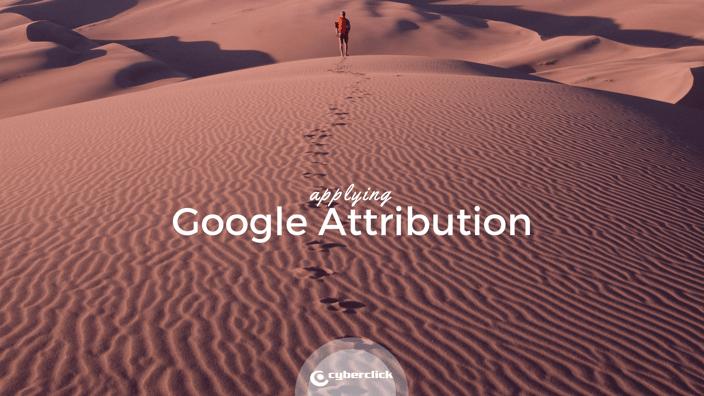 Applying Google Attribution