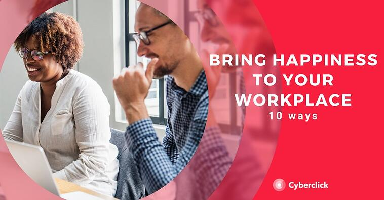 10 ways to bring happiness to your workplace