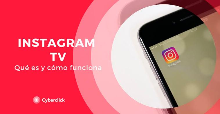 Instagram TV (IGTV): ¿qué es y cómo funciona?