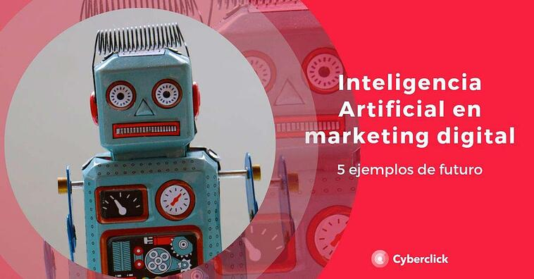La Inteligencia Artificial en el marketing digital